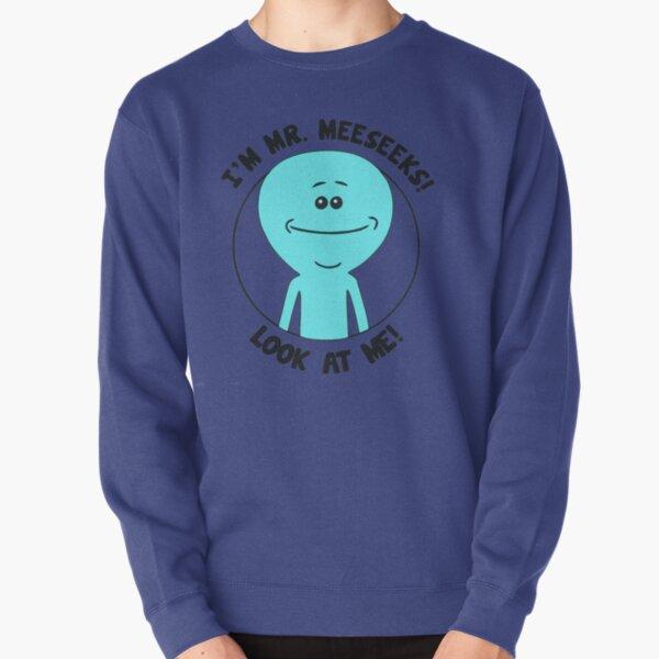 I'm Mr Meeseeks! Look At Me! funny cartoon Pullover Sweatshirt