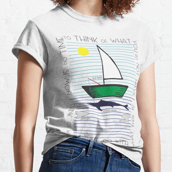 Old man and the sea Classic T-Shirt