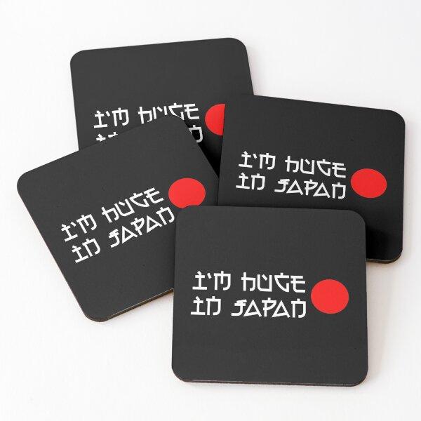 I'm Huge In Japan Coasters (Set of 4)