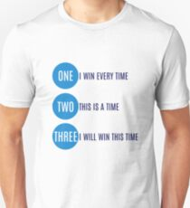 I will win this time Unisex T-Shirt