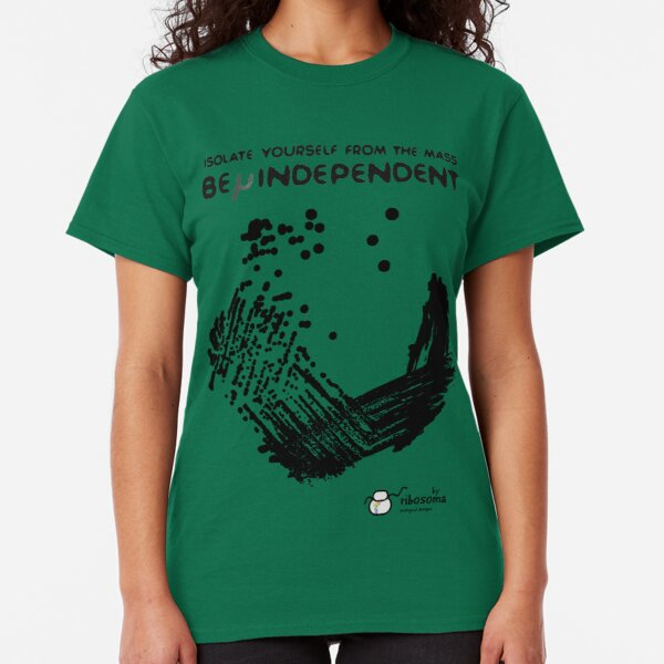 Be μindependent Classic T-Shirt