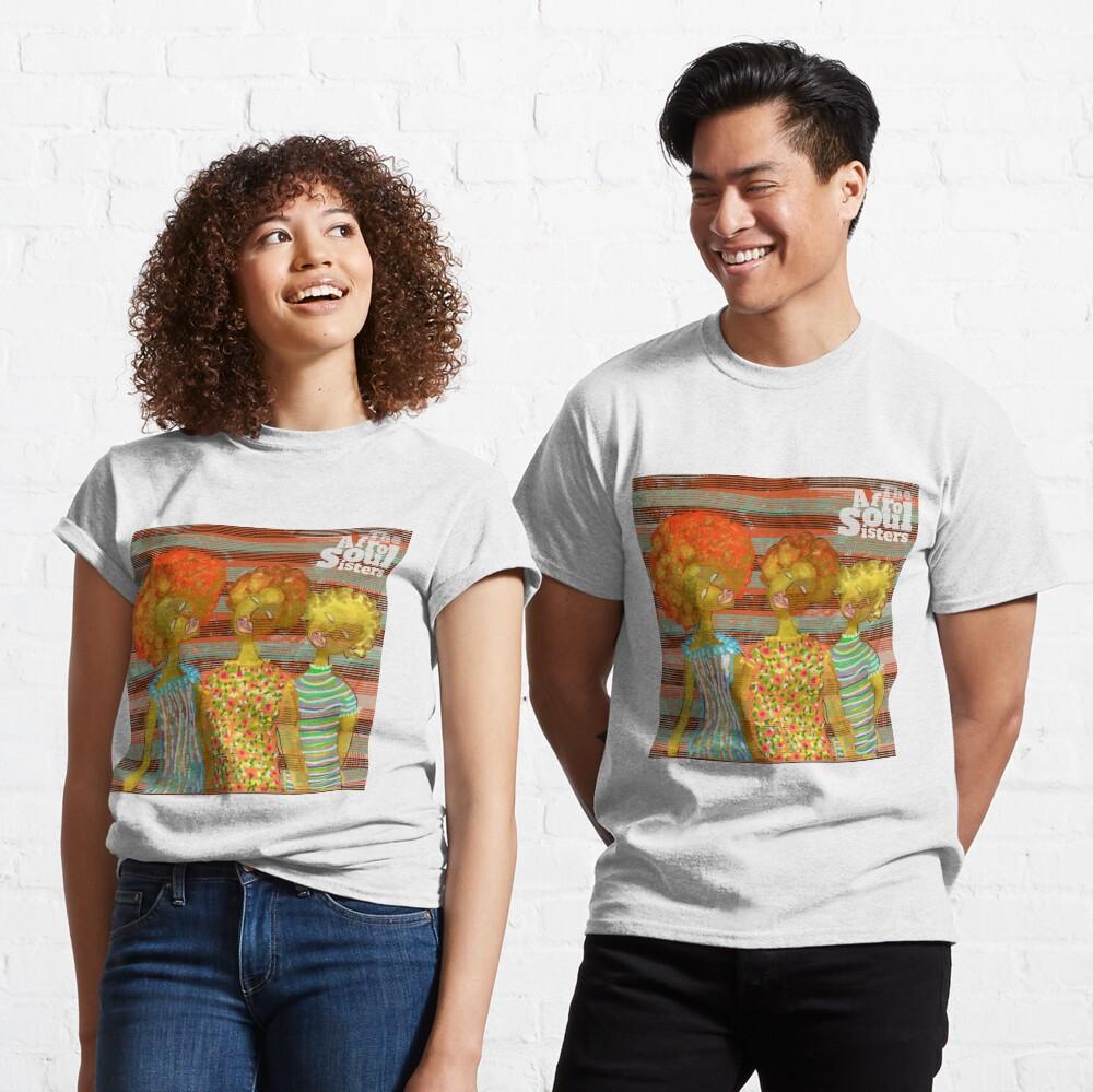 The AfroSoul Sisters Classic T-Shirt