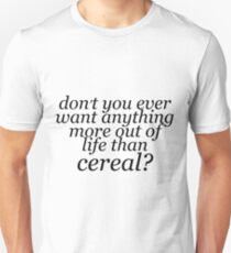 More to Life than Cereal T-Shirt