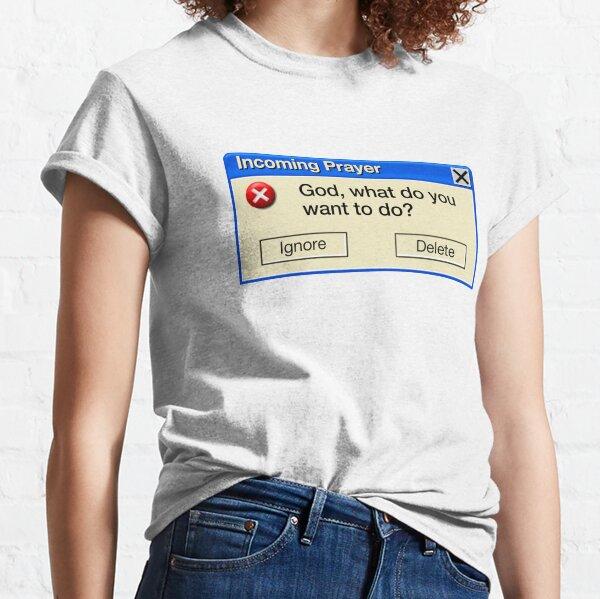 INCOMING PRAYER Classic T-Shirt