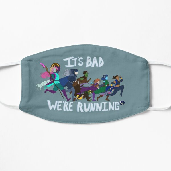 It's Bad, We're Running Mask