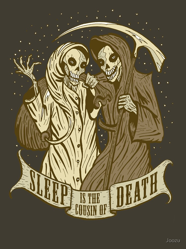 Sleep is the cousin of Death | Unisex T-Shirt