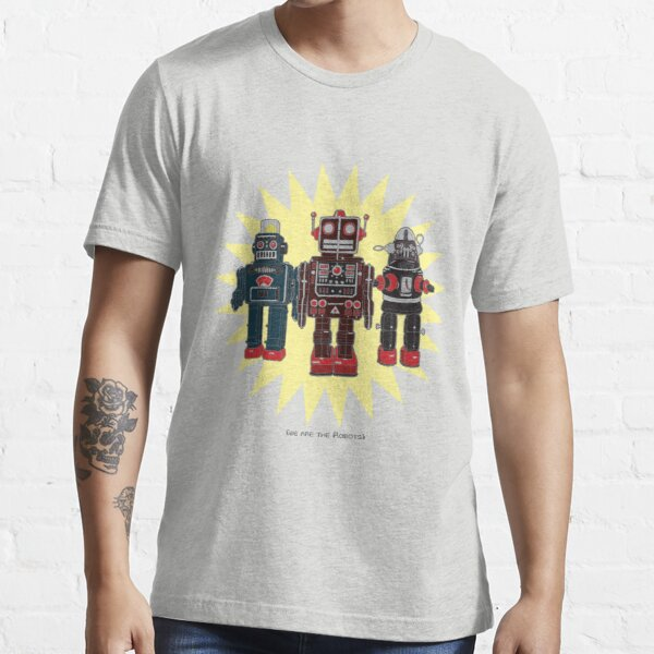We Are The Robots Essential T-Shirt