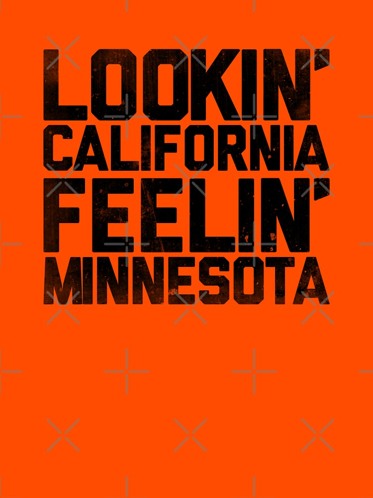 Lookin' California, Feelin' Minnesota (Black) | Unisex T-Shirt
