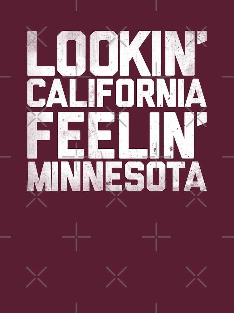 Lookin' California, Feelin' Minnesota (White) | Unisex T-Shirt