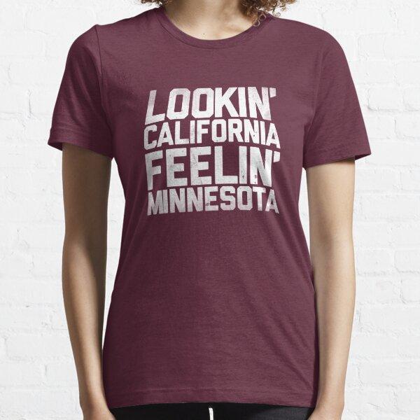 Lookin' California, Feelin' Minnesota (White) Essential T-Shirt