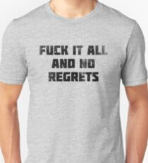 Fuck It All and No Regrets (Black) T-Shirt