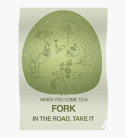 When you come to a fork in the road, take it Poster