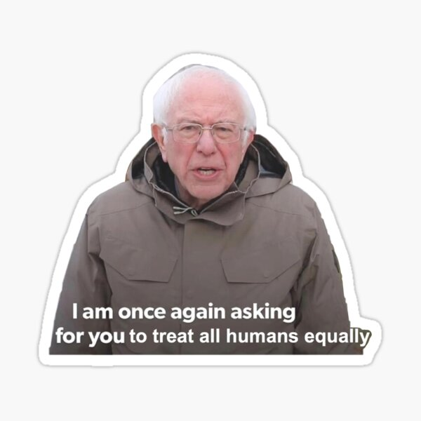 I Am Once Again Asking Bernie Sanders Sticker By Abbymoriartyy Redbubble