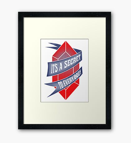 It's a secret to everybody Framed Print