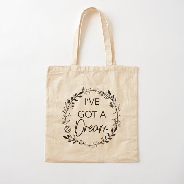 I've got a dream  Cotton Tote Bag