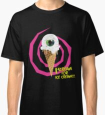 I Scream For Ice Cream!!! Classic T-Shirt