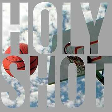 Holy Shot by MacklinDocrt