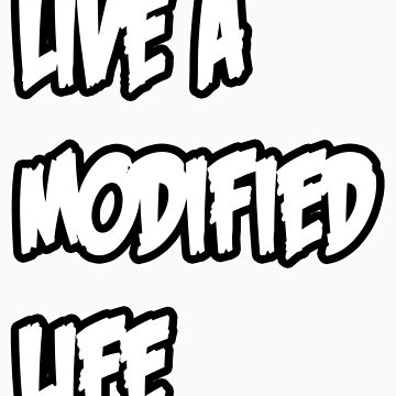 Modified Life (Light) by DuhProfet