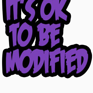 It's Ok to be Modified by DuhProfet