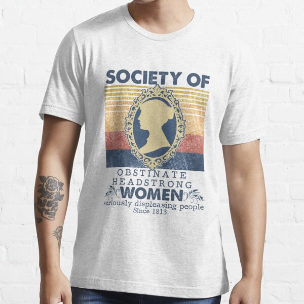 Society Of Obstinate Headstrong Women Jane Austen Essential T-Shirt