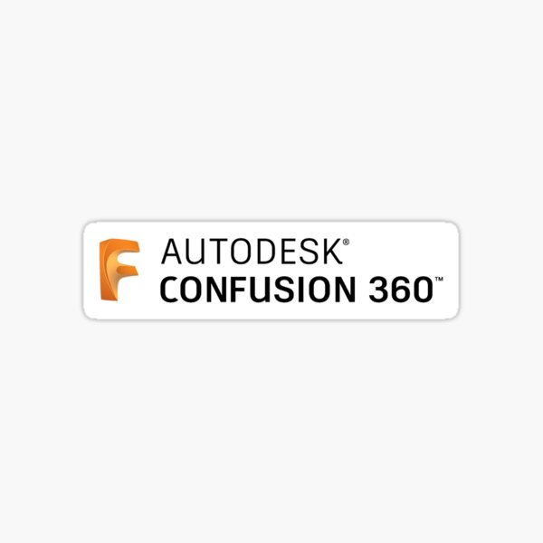Autodesk Confusion 360 (Fusion 360 Joke from AvE) Sticker