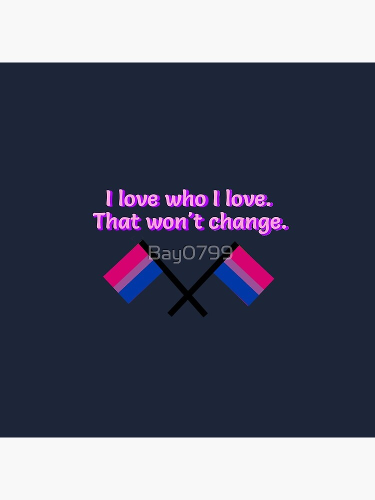 I Love Who I Love - Bisexual Flag Design by Bay0799