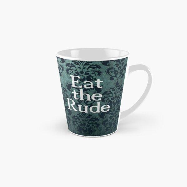 Eat the Rude Tall Mug