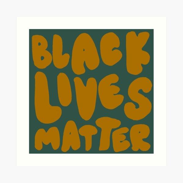 Black Lives Matter Art Print
