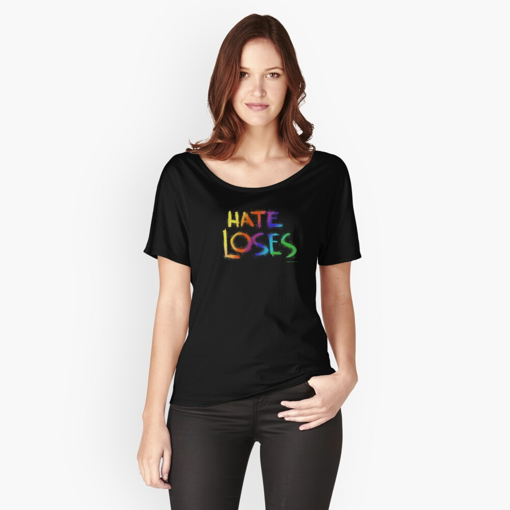 Hate Loses (Rainbow) Relaxed Fit T-Shirt
