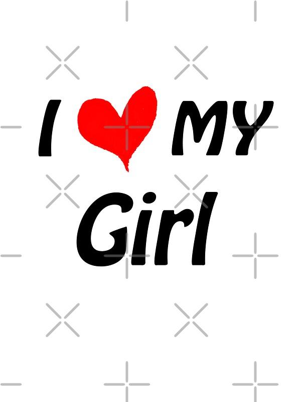 """I Love My Girl&q..."