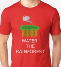Water the Rainforest! T-Shirt