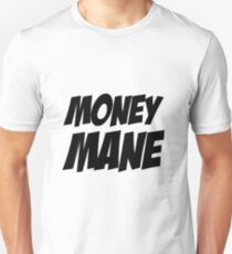 Money Mane Unisex T-Shirt