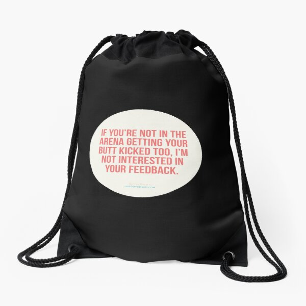 If you're not in the arena getting your butt kicked too, I'm... - Brene Brown Drawstring Bag