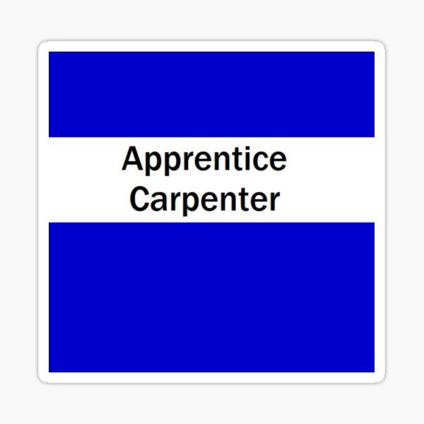 Apprentice Carpenter Sticker
