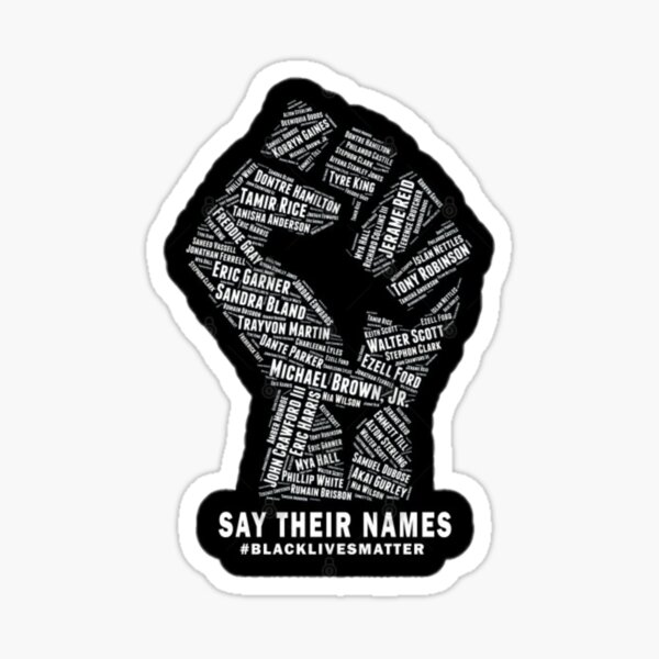 SAY THEIR NAMES (black lives matter) Sticker