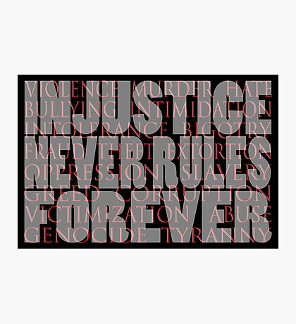 injustice never rules forever Photographic Print