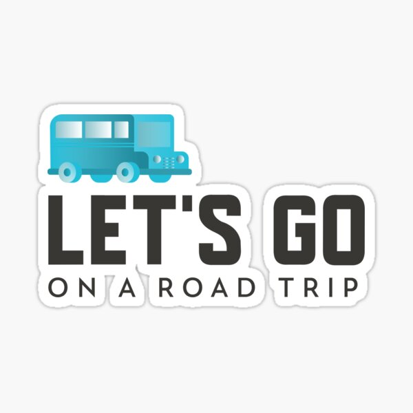 Let's go on a road trip Sticker
