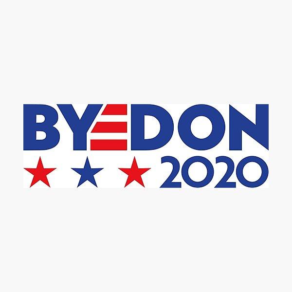 "Joe ""BYEDON"" Biden 2020 Campaign Logo Photographic Print"