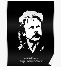 Rowsdower.  Zap Rowsdower.  Poster Poster