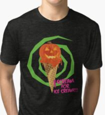 I Scream For Ice Cream!!! (Halloween Flavored) Tri-blend T-Shirt