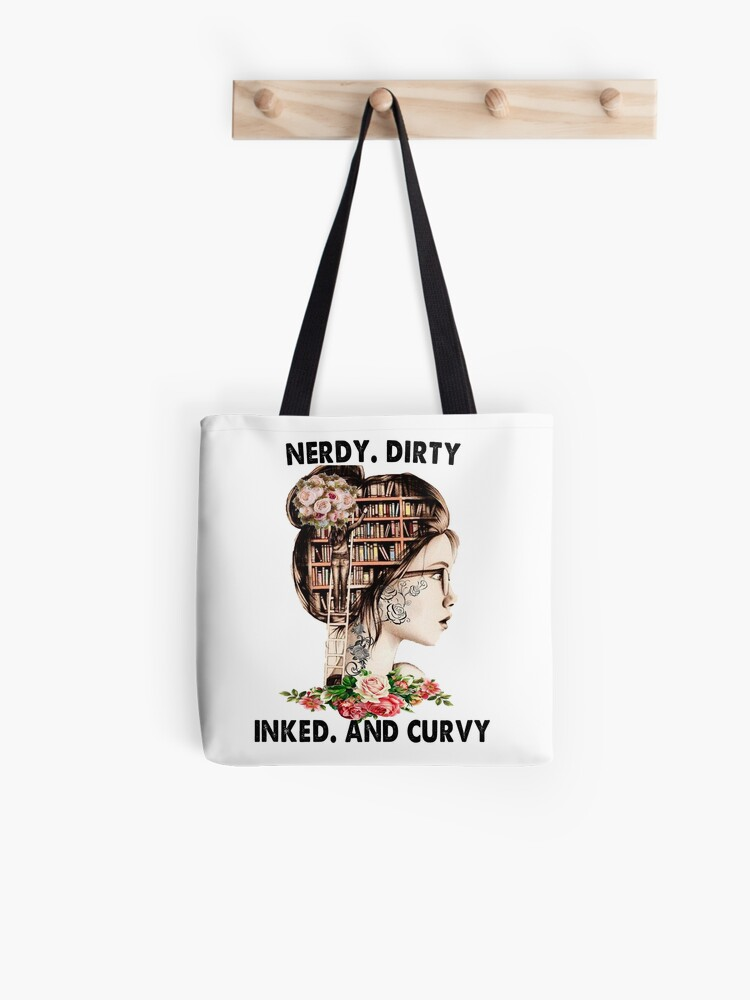 Nerdy Dirty Inked And Curvy Tattoo Girl Book Lovers Tote Bag By Kopner1313 Redbubble