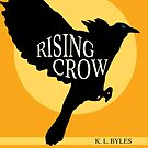 Rising Crow cover book one by Barrelproof