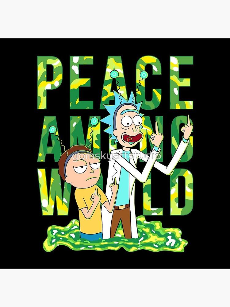 peace among world rick and morty retro  by gomskyartstudio
