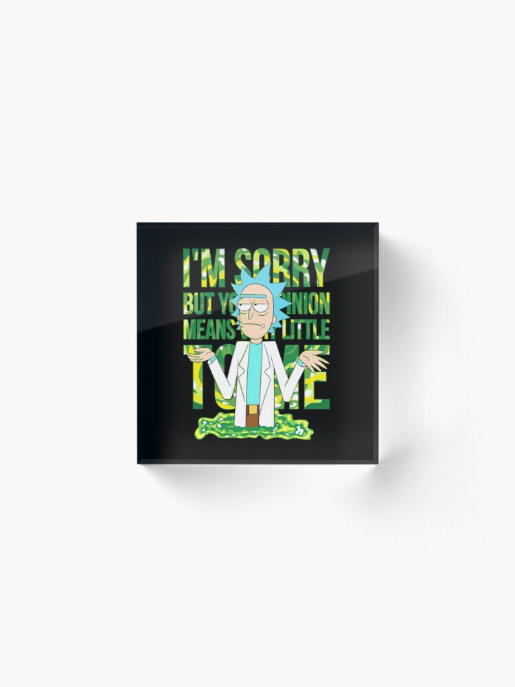 Alternate view of sorry but your opinion means very little to me Acrylic Block