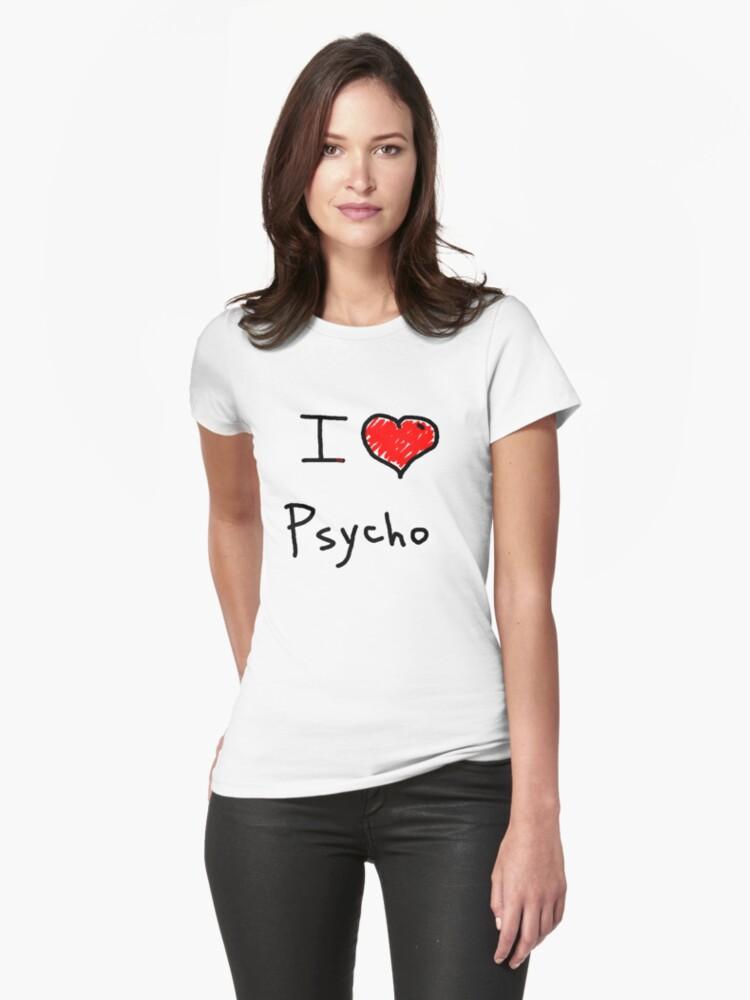 i love psycho  by Tia Knight