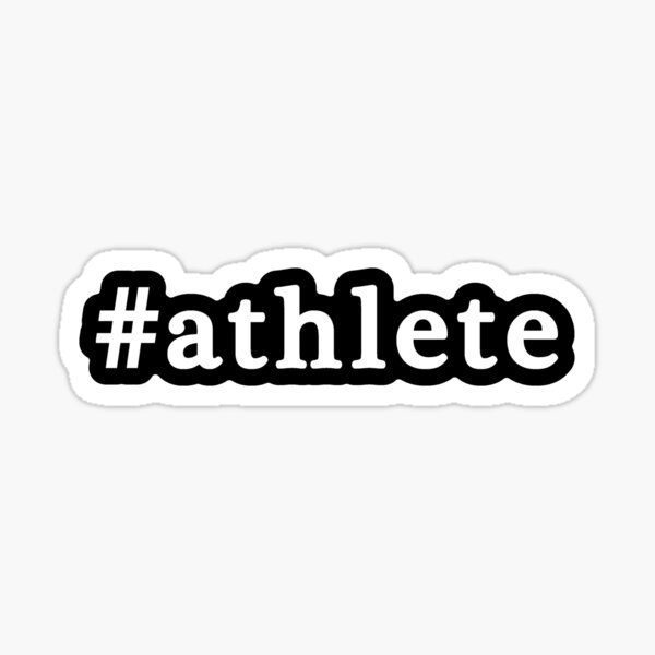 Athlete - Hashtag - Black & White Sticker