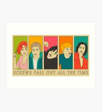 SCREWS FALL OUT ALL THE TIME Art Print
