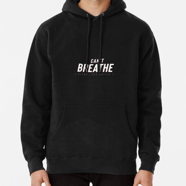 I Can't Breathe BLM Pullover Hoodie