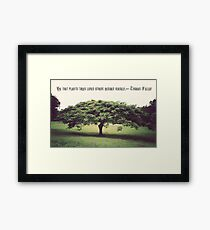He That Plants Trees Loves Others Beside Himself Framed Print