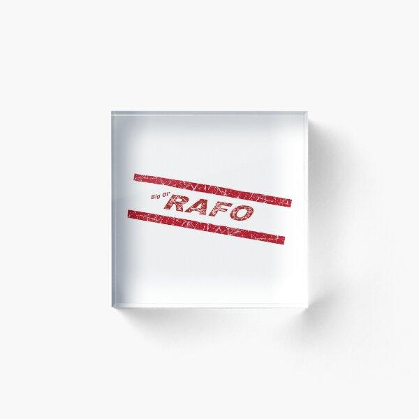 Big 'ol RAFO Acrylic Block